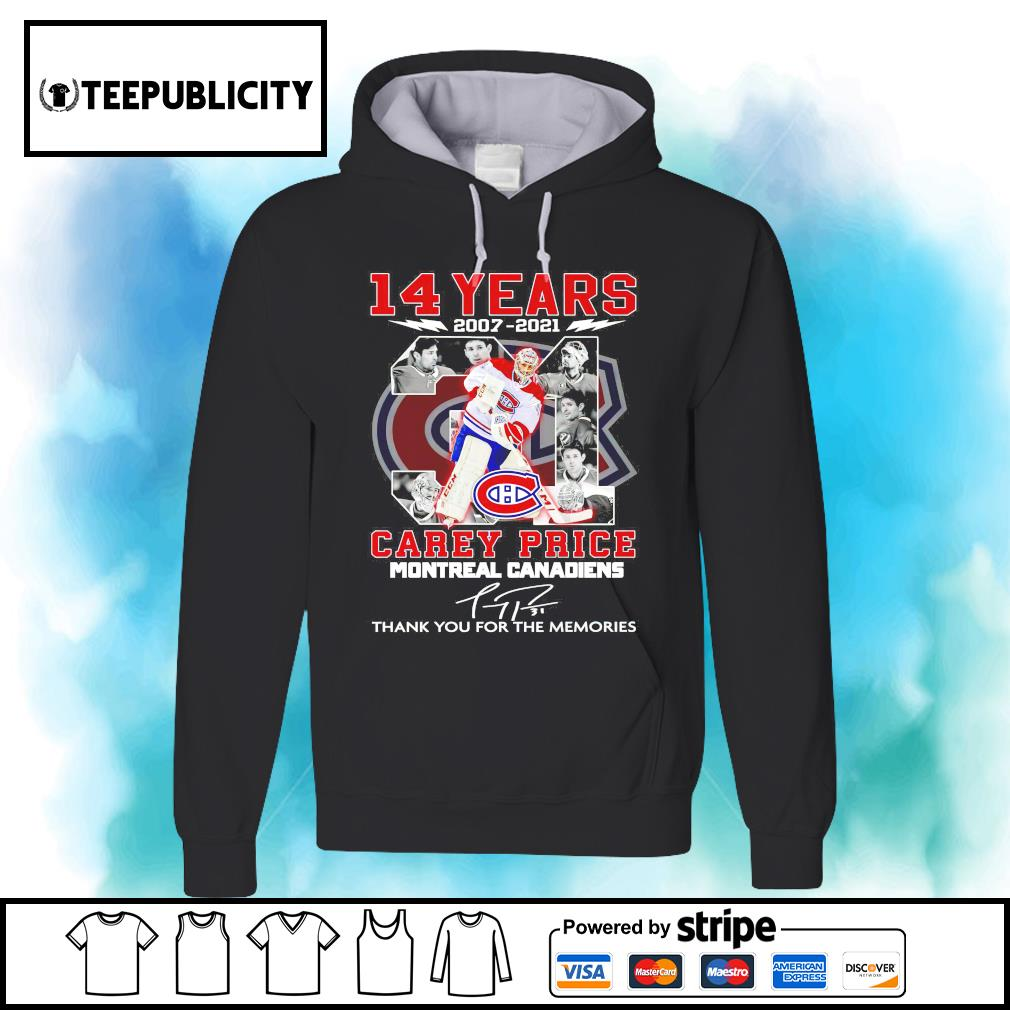 14 years 2007 2021 31 Carey Price Montreal Canadiens signature thank you for the memories s hoodie