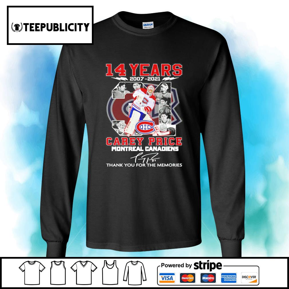 14 years 2007 2021 31 Carey Price Montreal Canadiens signature thank you for the memories s longsleeve-tee