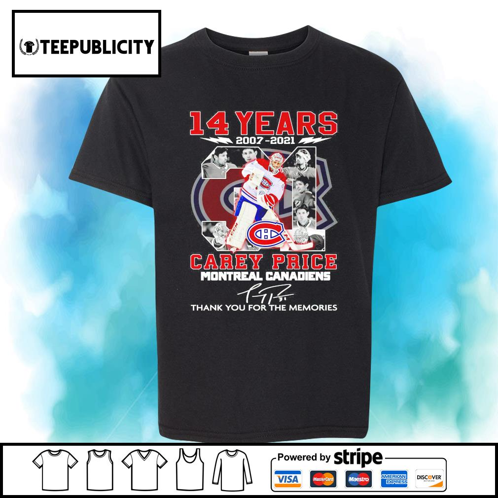 14 years 2007 2021 31 Carey Price Montreal Canadiens signature thank you for the memories shirt
