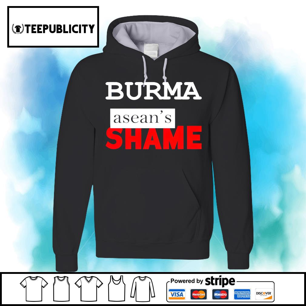 Burma Asean's Shame s hoodie