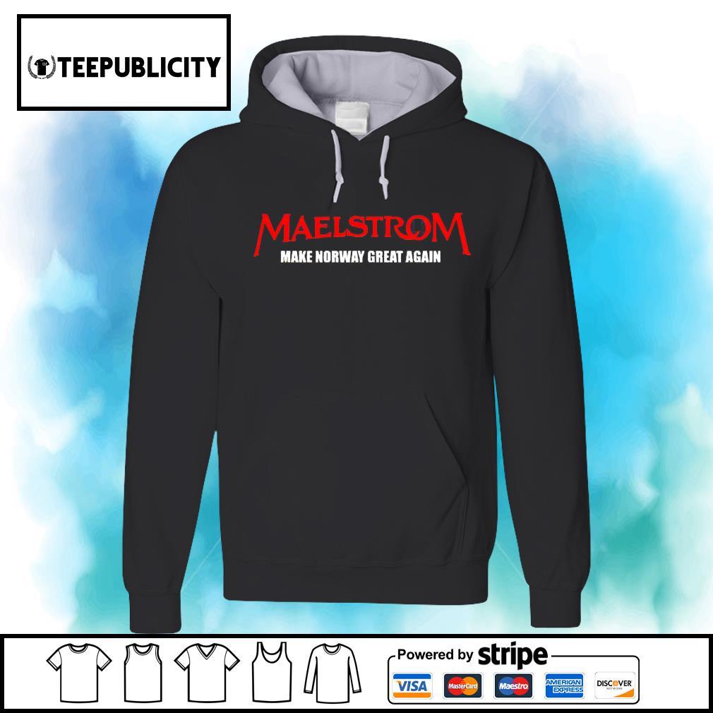 Maelstrom make norway great again s hoodie