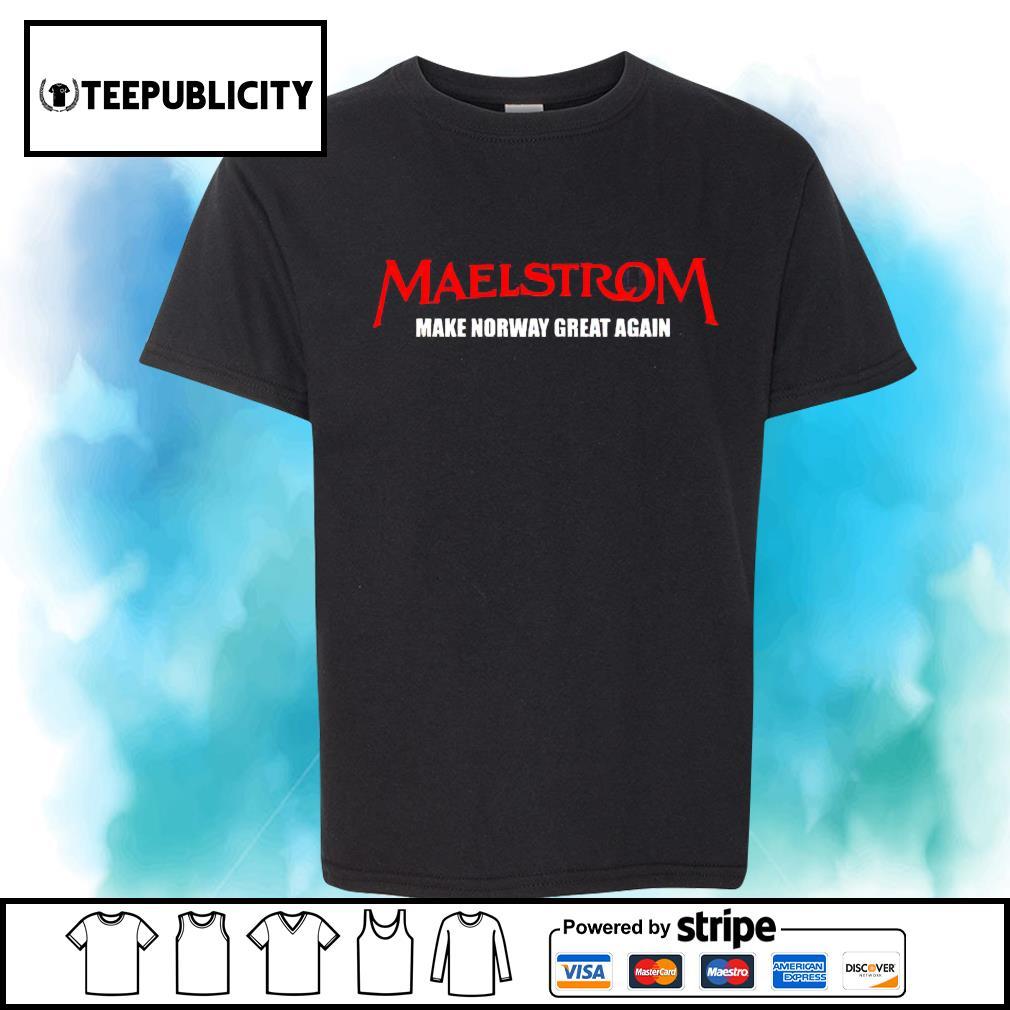 Maelstrom make norway great again shirt