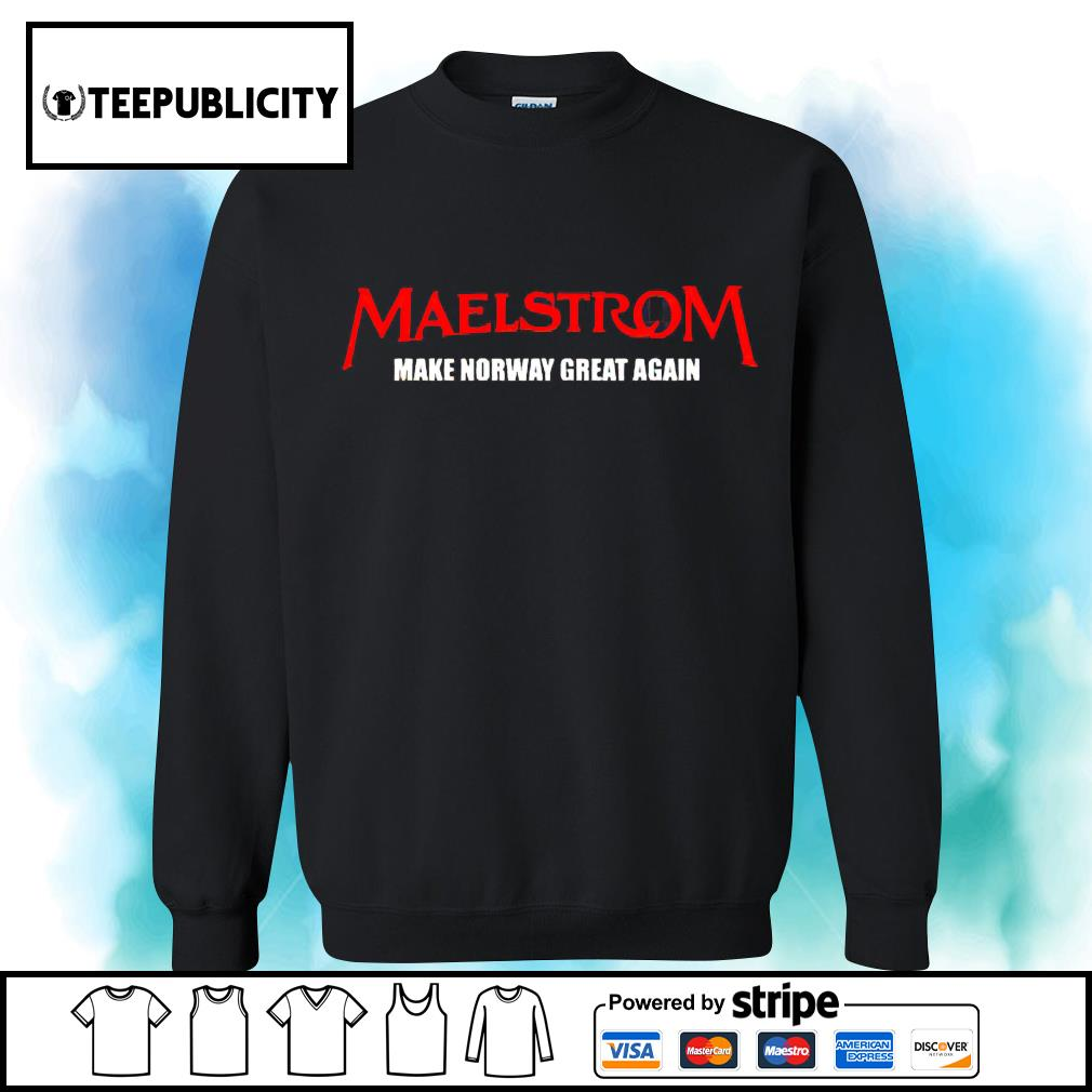 Maelstrom make norway great again s sweater