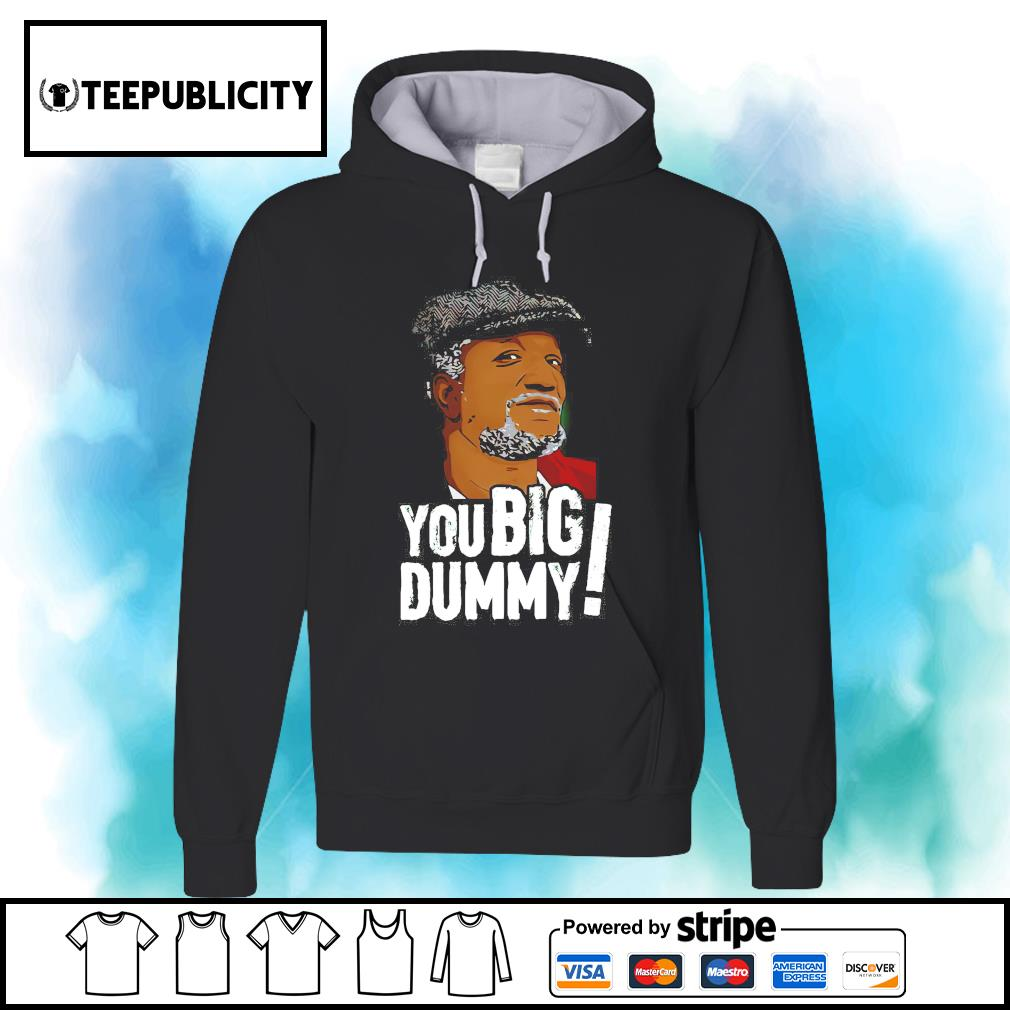 Sanford and Son you big Dummy s hoodie