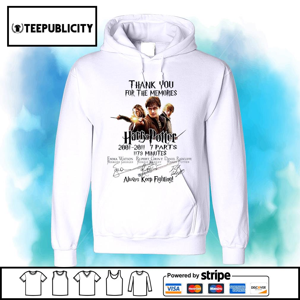 Thank you for the memories Harry Potter 2001 2011 7 parts 1179 minutes always keep fighting s hoodie