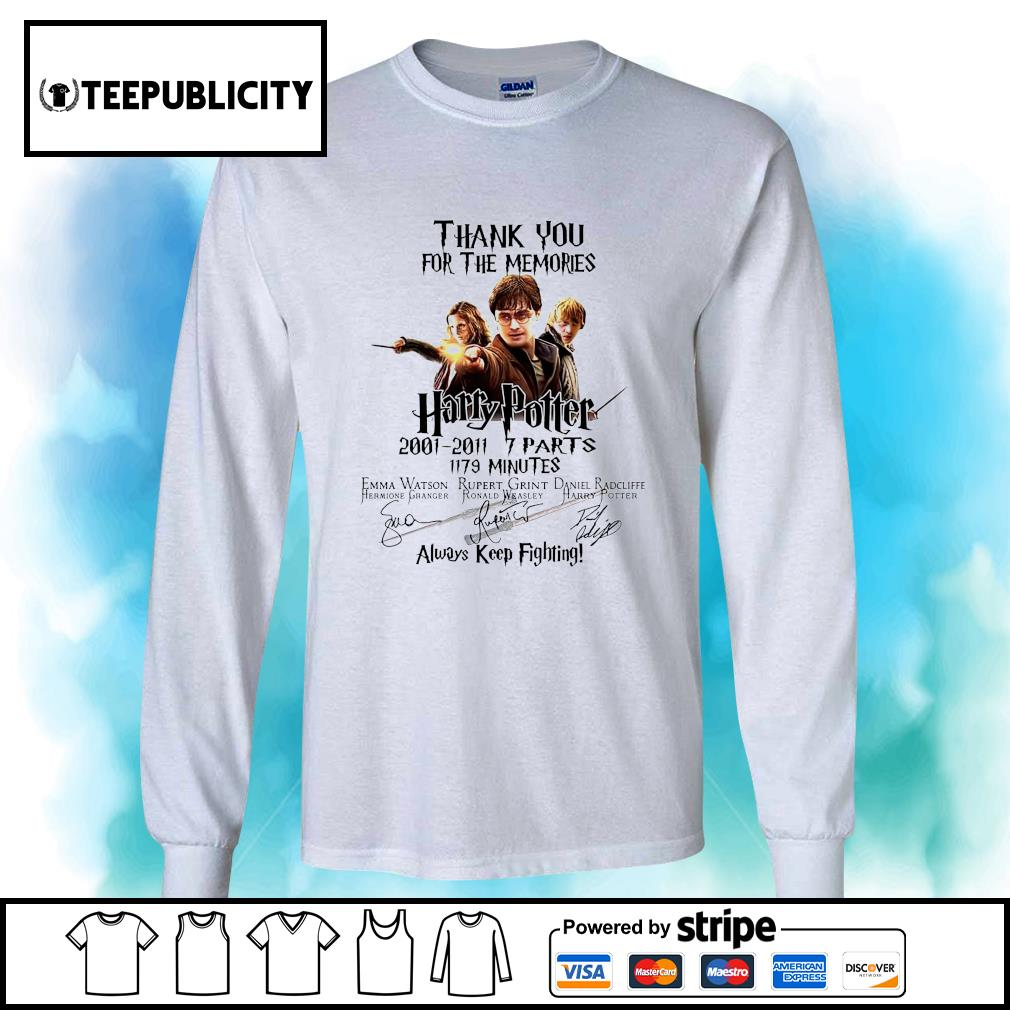 Thank you for the memories Harry Potter 2001 2011 7 parts 1179 minutes always keep fighting s longsleeve-tee