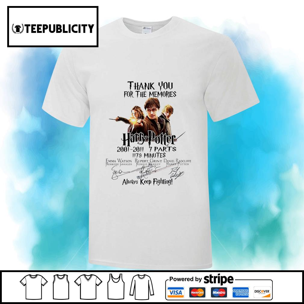 Thank you for the memories Harry Potter 2001 2011 7 parts 1179 minutes always keep fighting shirt