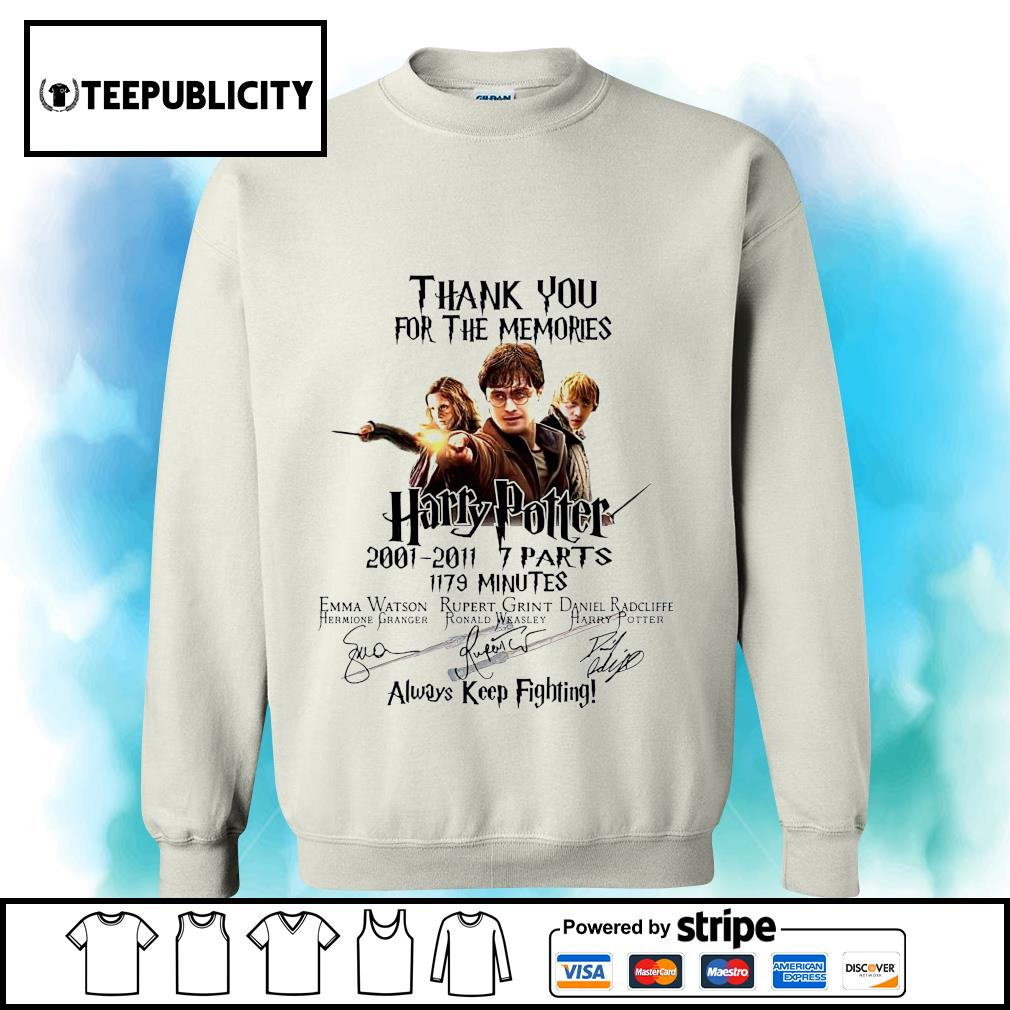 Thank you for the memories Harry Potter 2001 2011 7 parts 1179 minutes always keep fighting s sweater