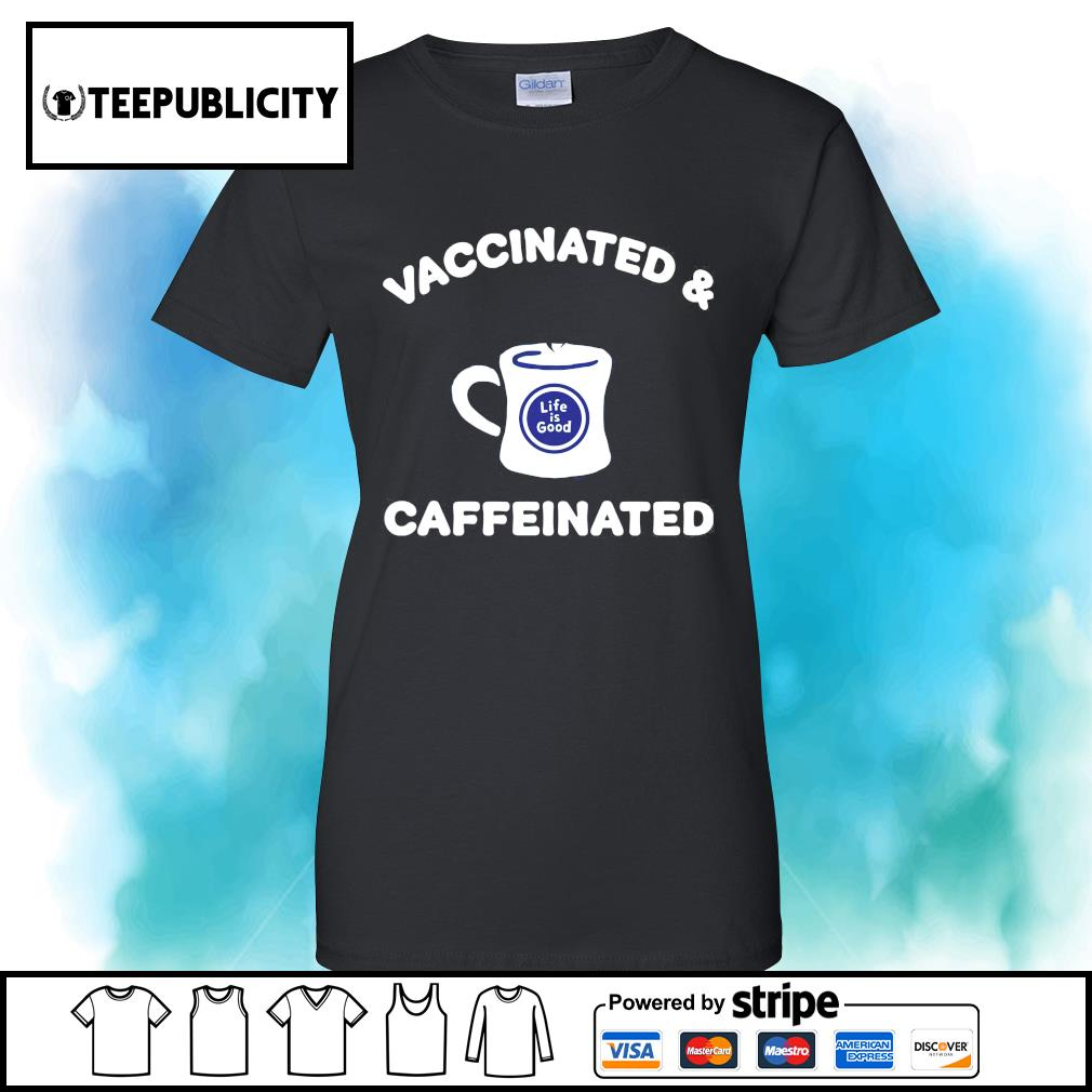 Vaccinated and caffeinated life is good s v-neck-t-shirt