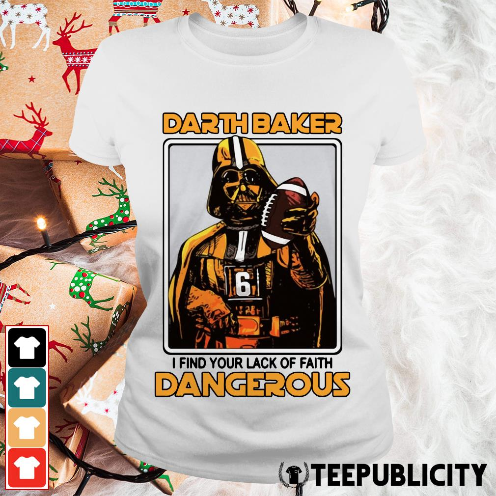 Darth Baker I find your lack of faith dangerous Ladies Tee