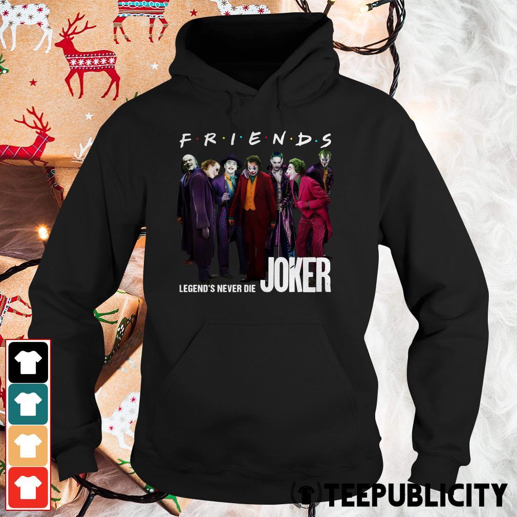 Joker Friends legends never die Hoodie