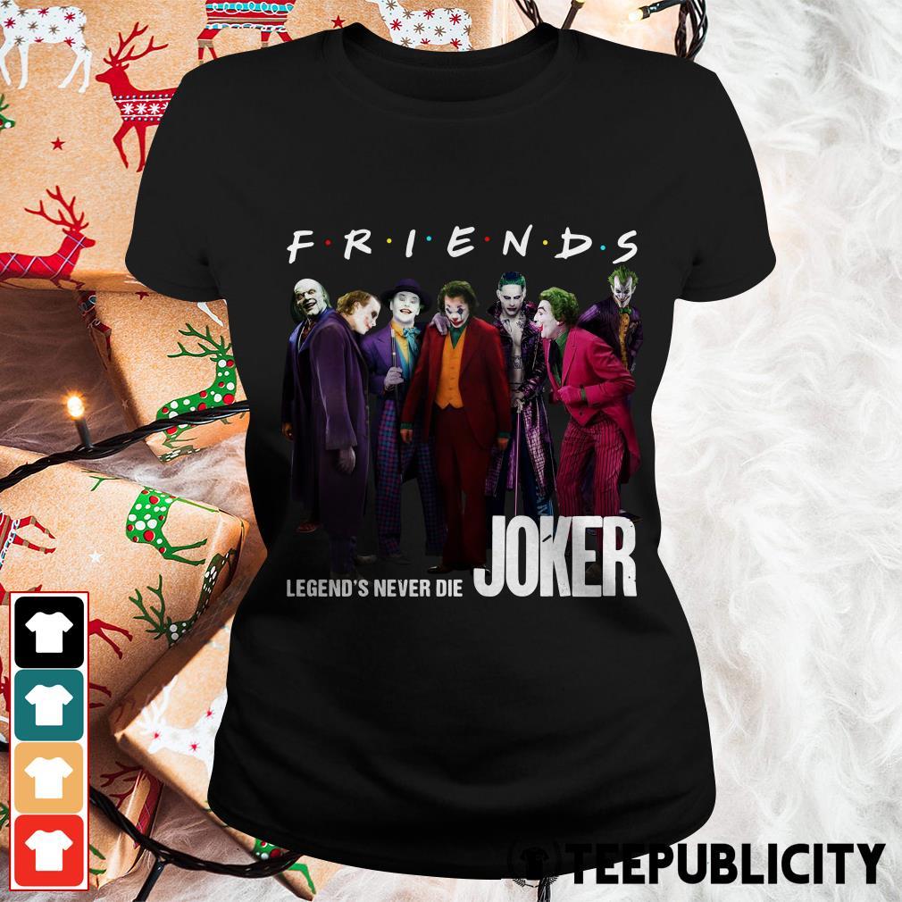 Joker Friends legends never die Ladies Tee
