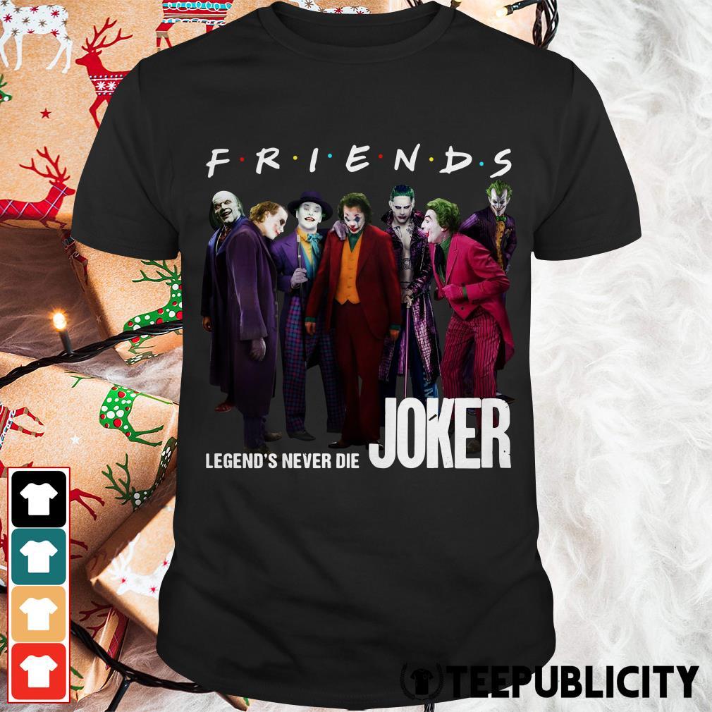 Joker Friends legends never die shirt