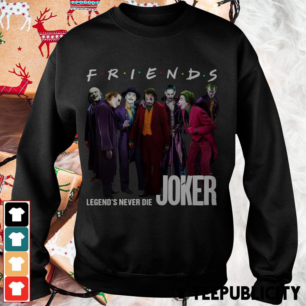 Joker Friends legends never die Sweater