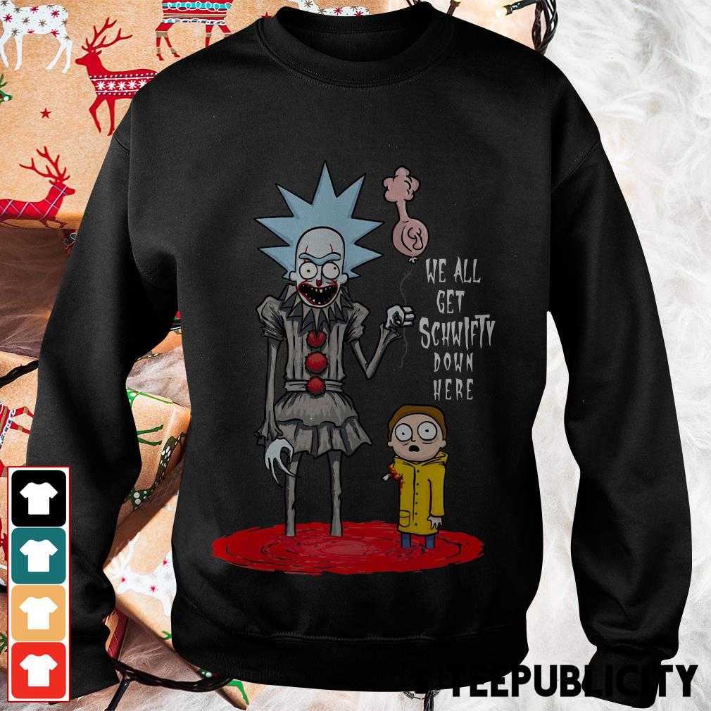 Official Rick and Morty we all get schwifty down here Sweater