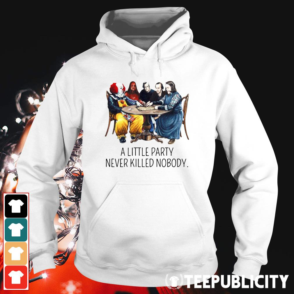 Stephen King a little party never killed nobody Hoodie