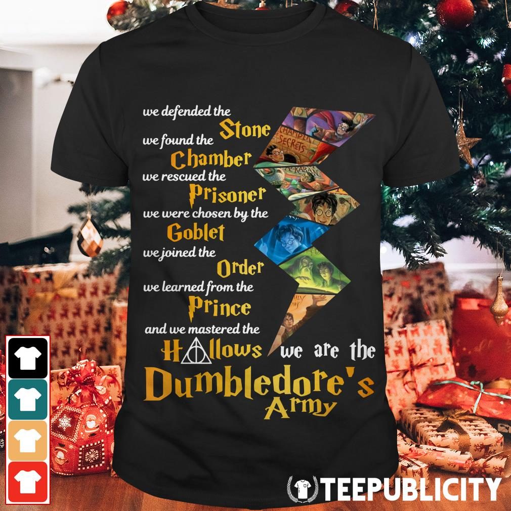We defended the stone we found the chamber we are the Dumbledore's army shirt