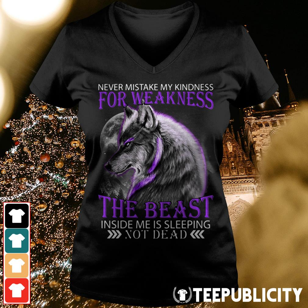 Wolf Never mistake my kindness for weakness the beast not dead V-neck T-shirt