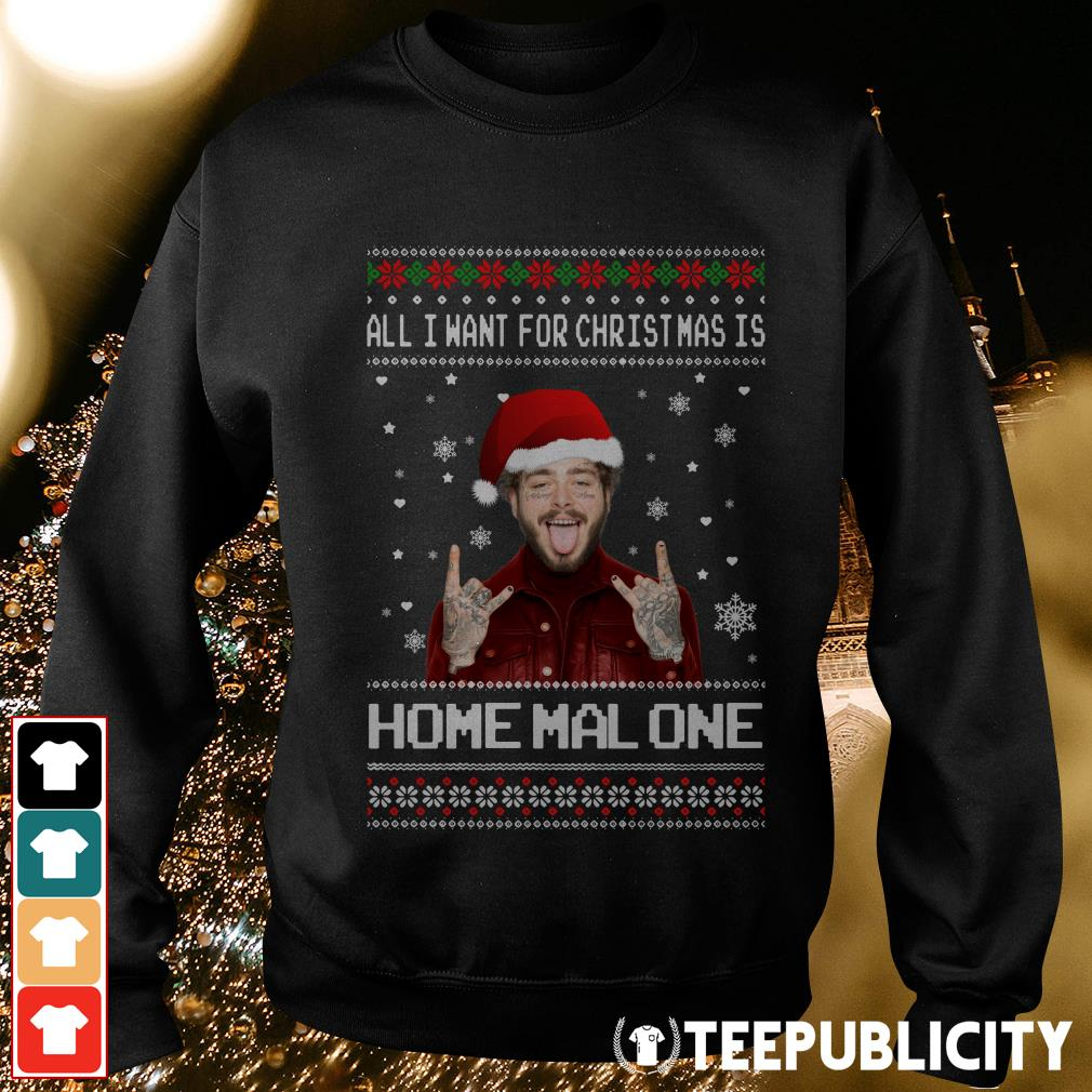 All I want for Christmas is Home Malone ugly Christmas Sweater