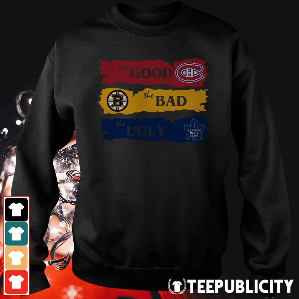 Official Montreal Canadiens The Good Boston Bruins The Bad Toronto Maple Leafs The Ugly Sweater