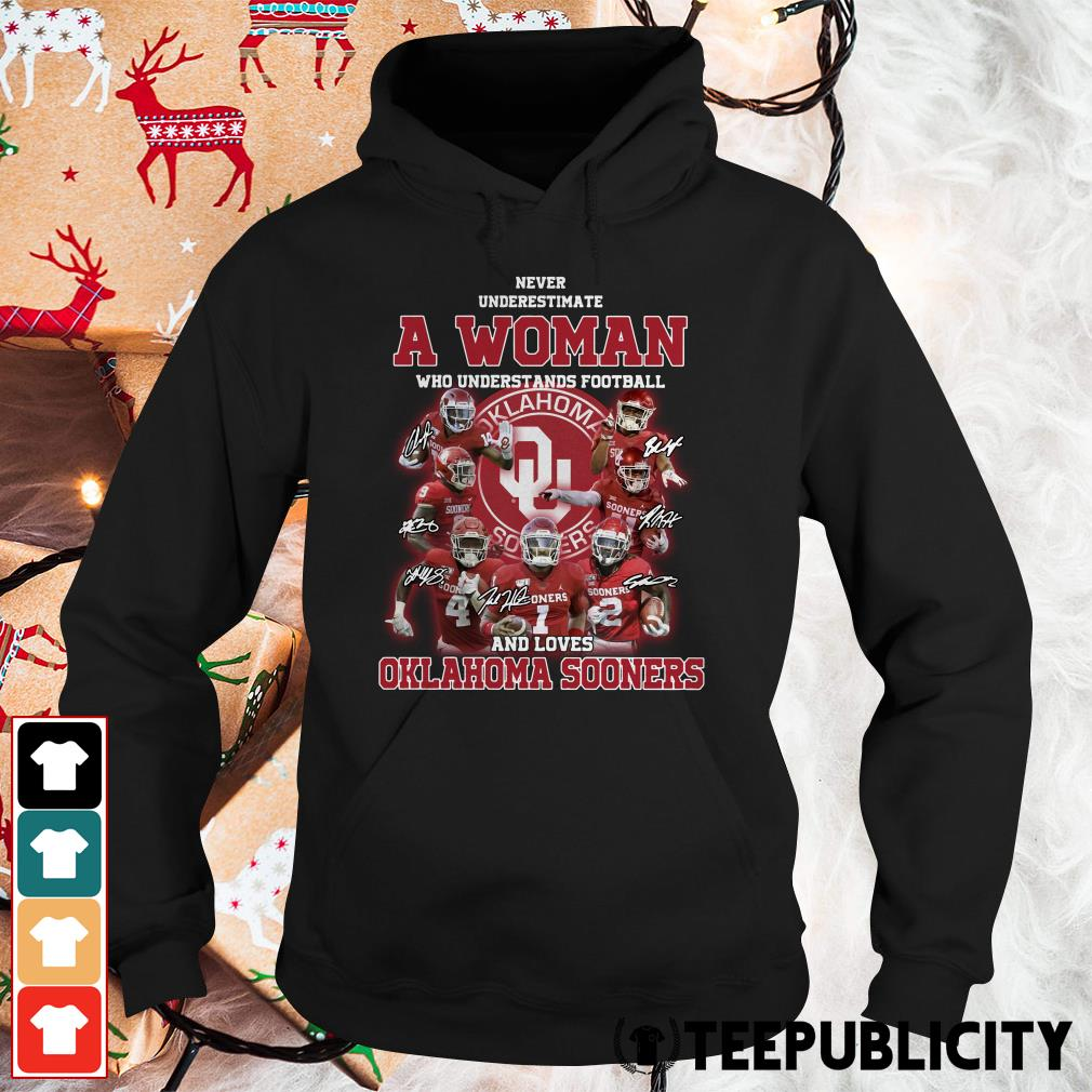 Official Never underestimate a woman who understands football and loves Oklahoma Sooners Hoodie