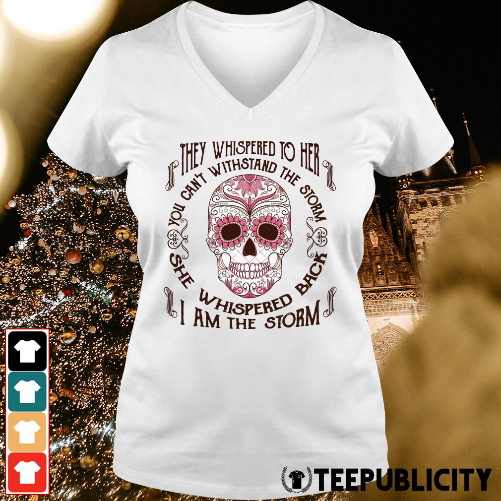 Official They whispered to her you can't withstand the storm she whispered back I am the storm V-neck T-shirt