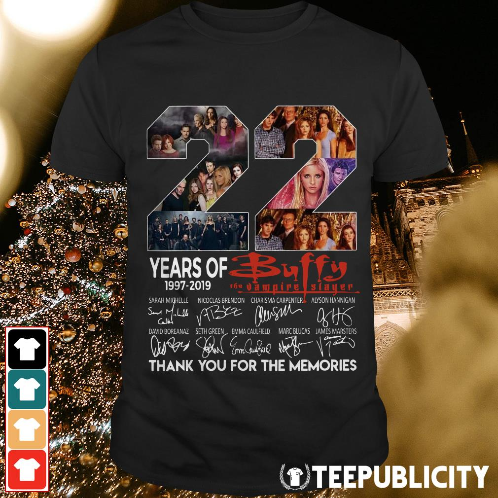 22 years of Buffy The Vampire slayer 1997-2019 thank you for the memories shirt