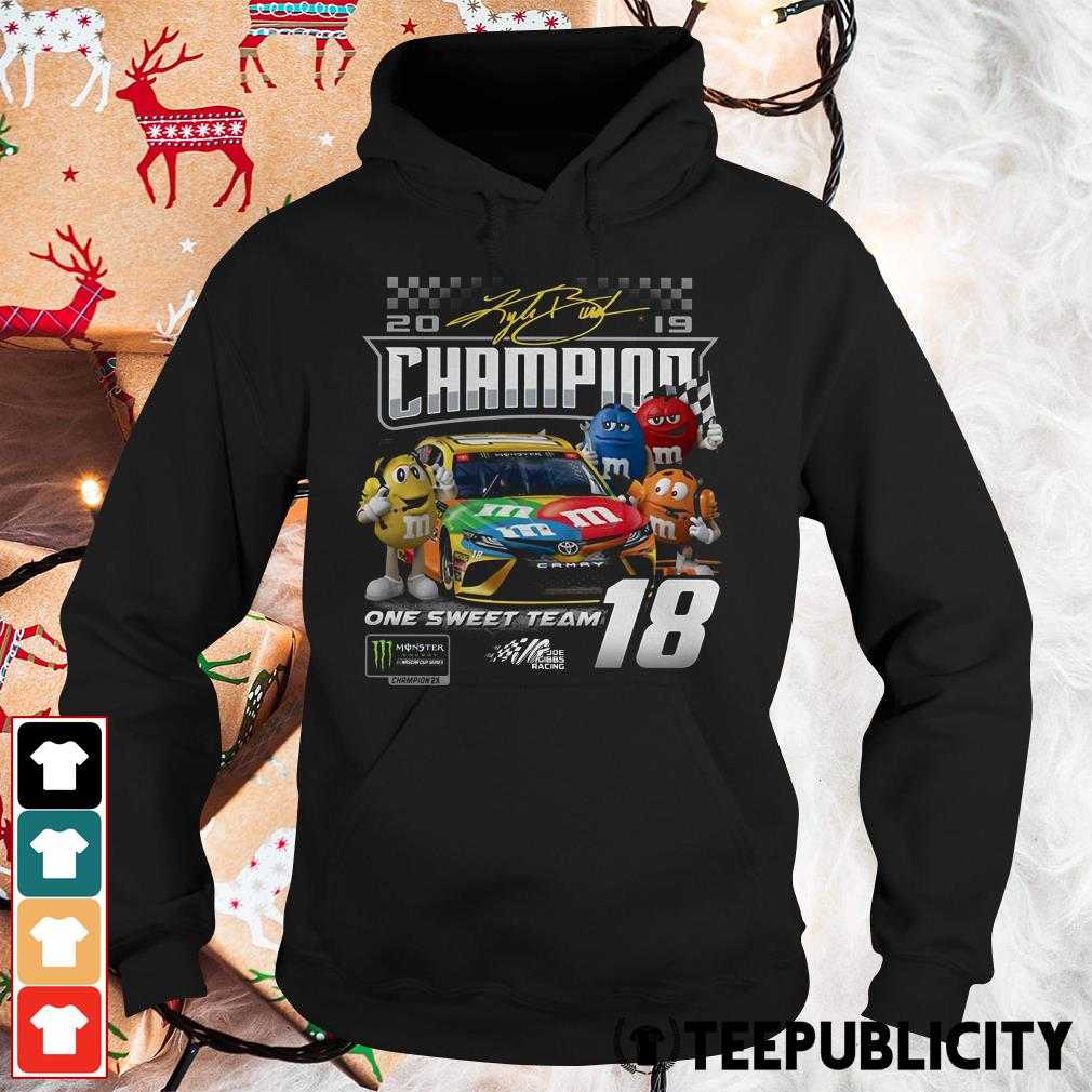M'M's Kyle Busch Joe Gibbs one sweet team signatures Hoodie