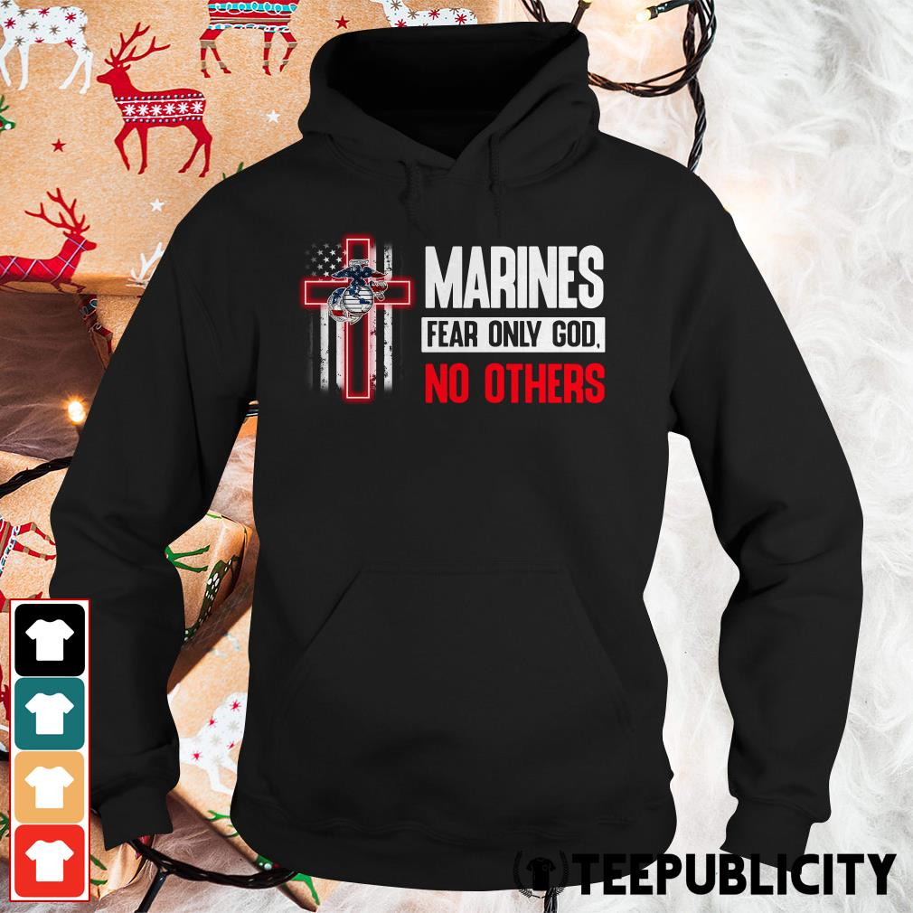 Official Marines fear only god no others Hoodie