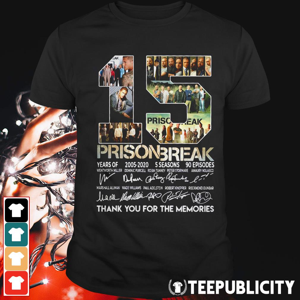 15 years of Prison Break 2005-2020 thank you for the memories shirt