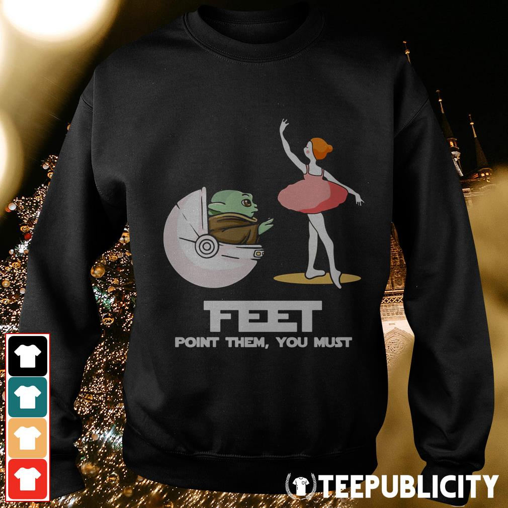 Baby Yoda feet point them you must ballet Sweater