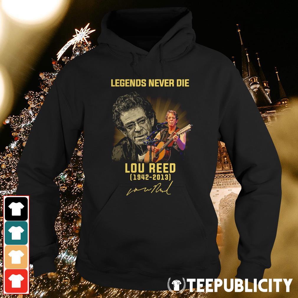 Legends never die Lou Reed 1942-2013 signature Hoodie