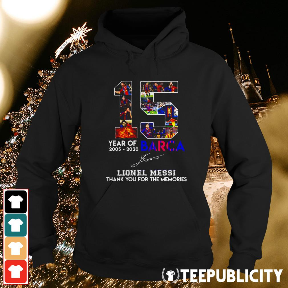Official 15 year of 2005 2020 Barca Lionel Messi thank you for the memories Hoodie