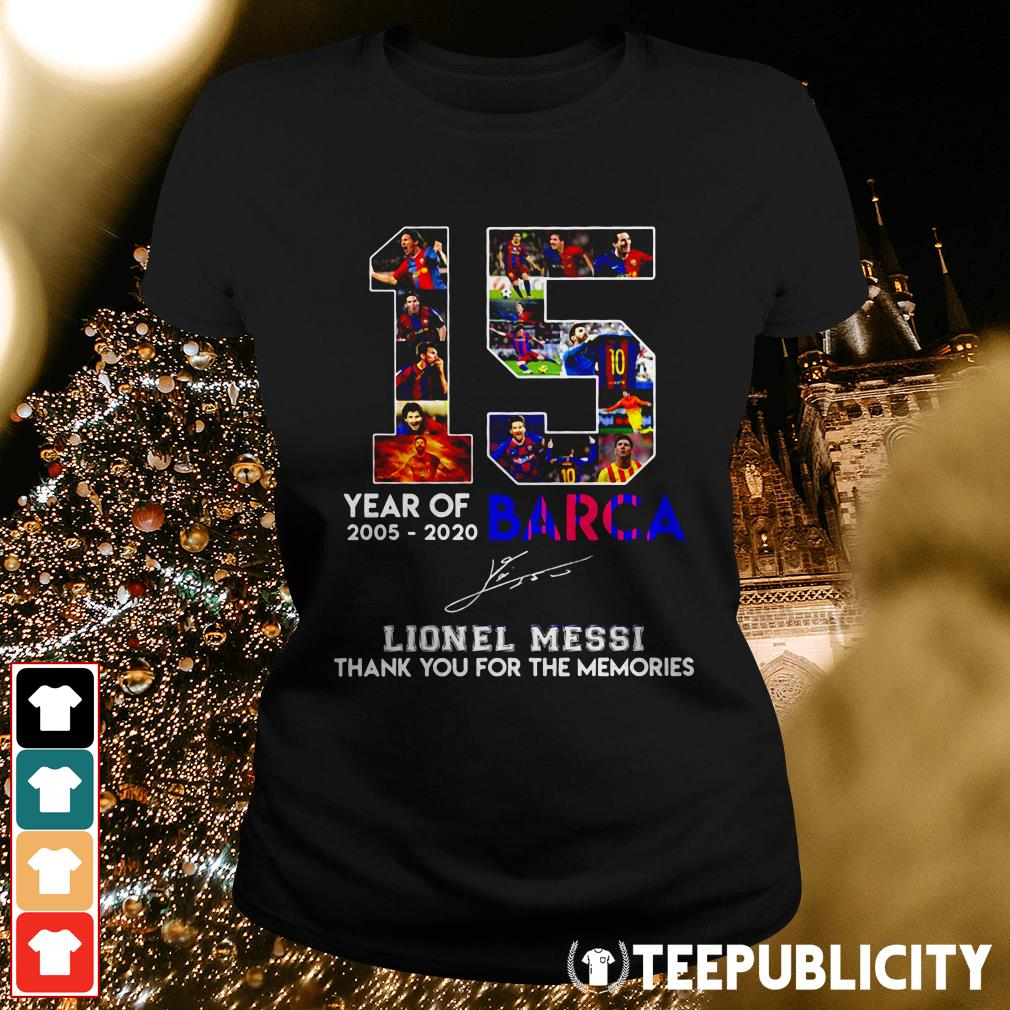 Official 15 year of 2005 2020 Barca Lionel Messi thank you for the memories Ladies Tee