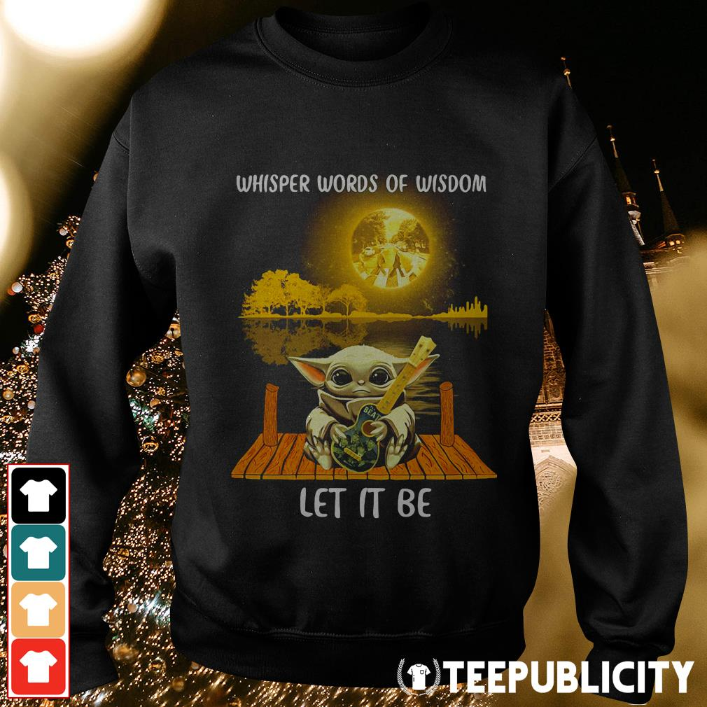 Official Baby Yoda hug The Beatles whisper words of wisdom let it be Sweater