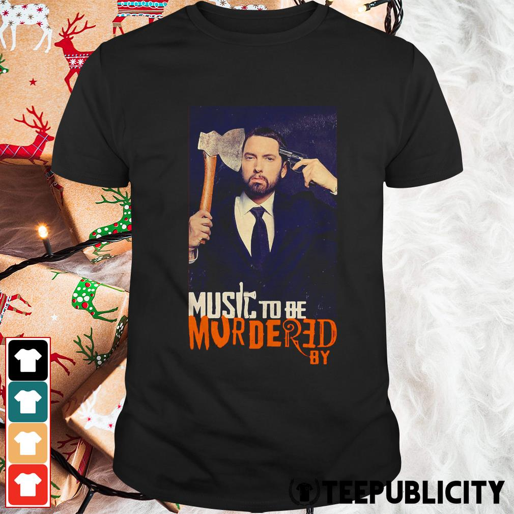 Official Music to be Murdered by shirt