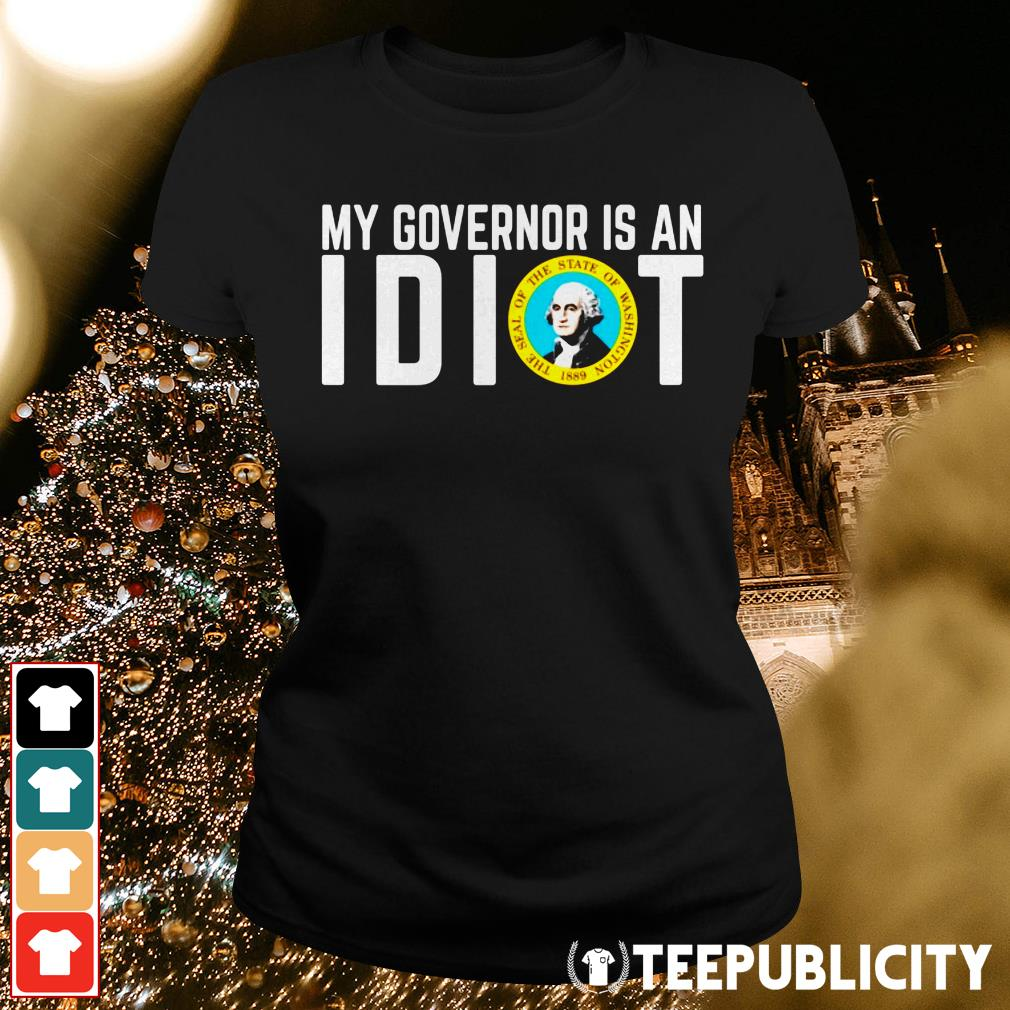 Official My Governor is an I dot the seal of the state of Washington 1889 Ladies Tee