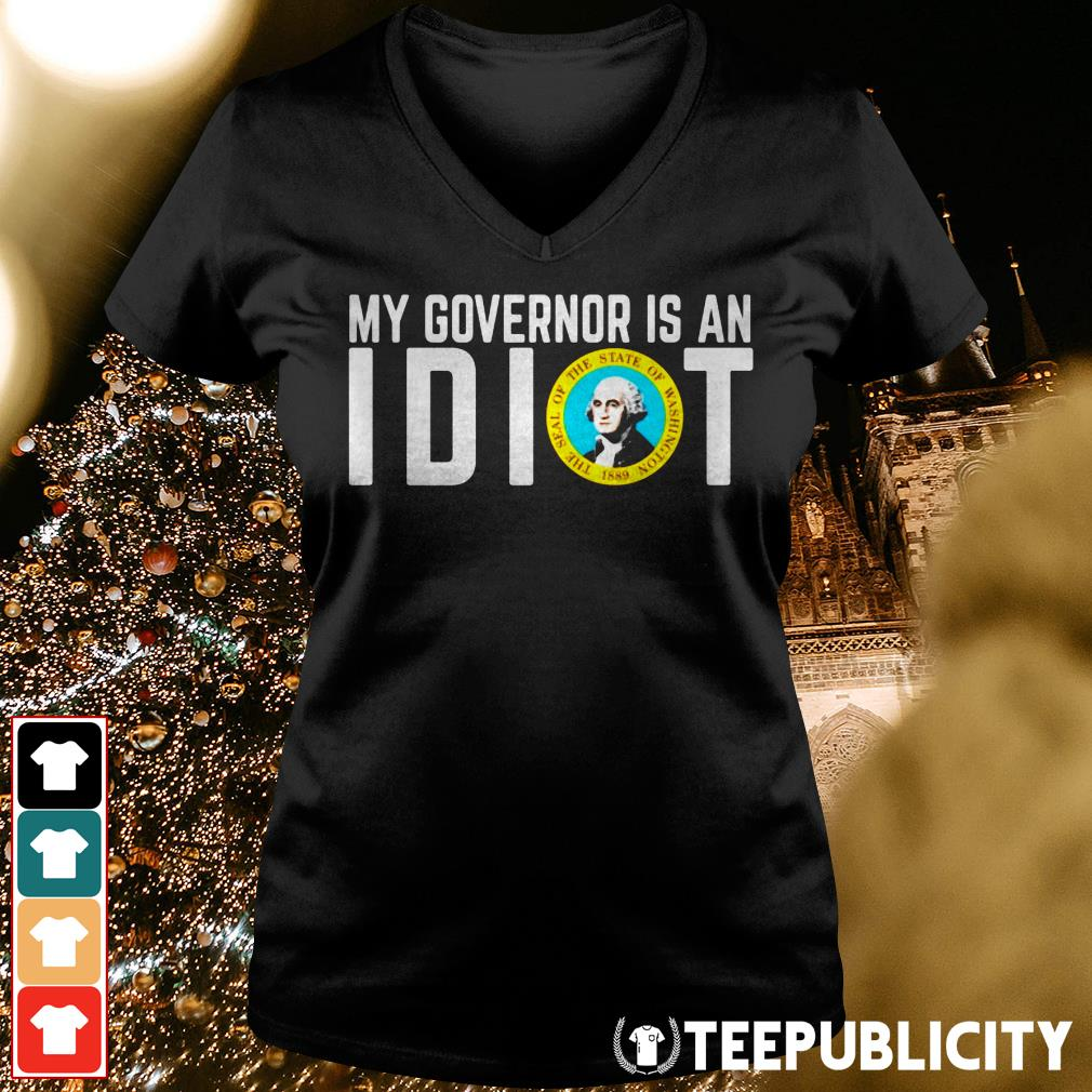 Official My Governor is an I dot the seal of the state of Washington 1889 V-neck T-shirt