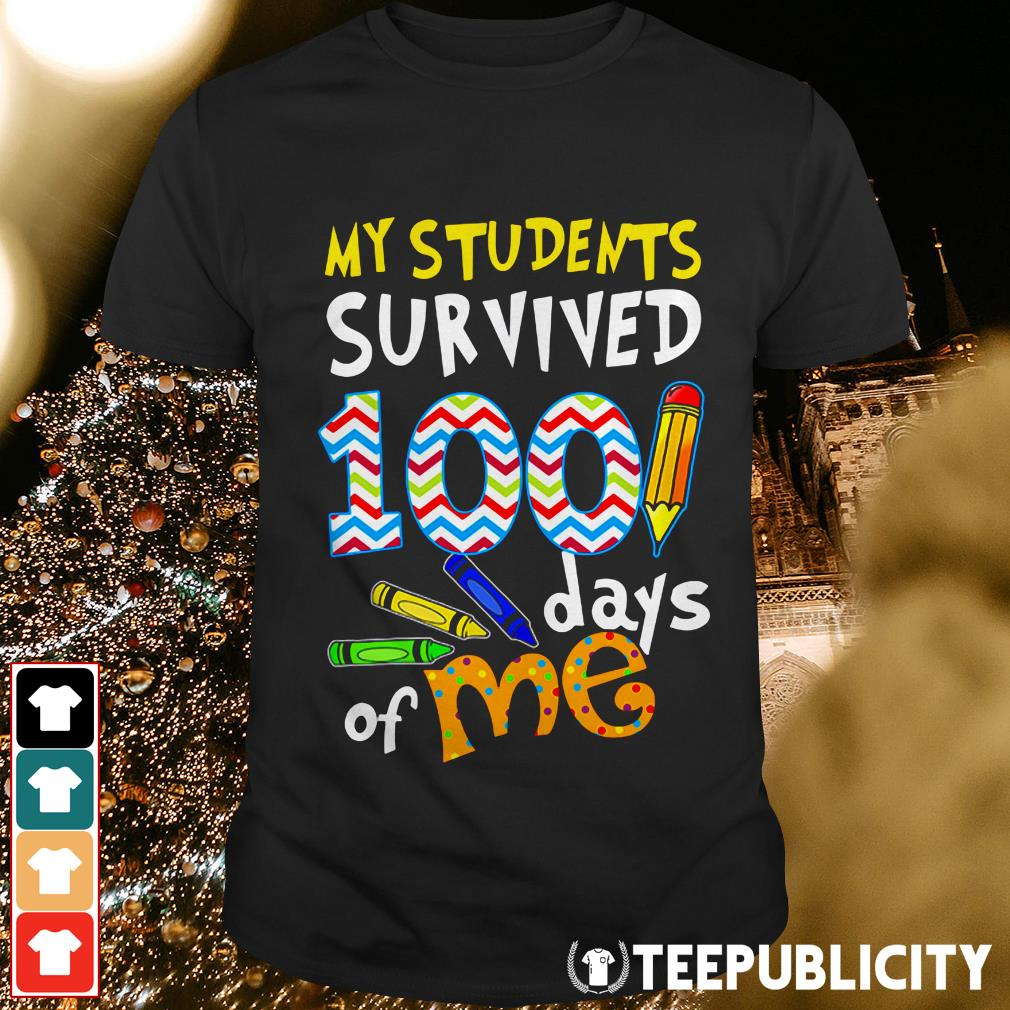 Official My students survived 100 days of me shirt
