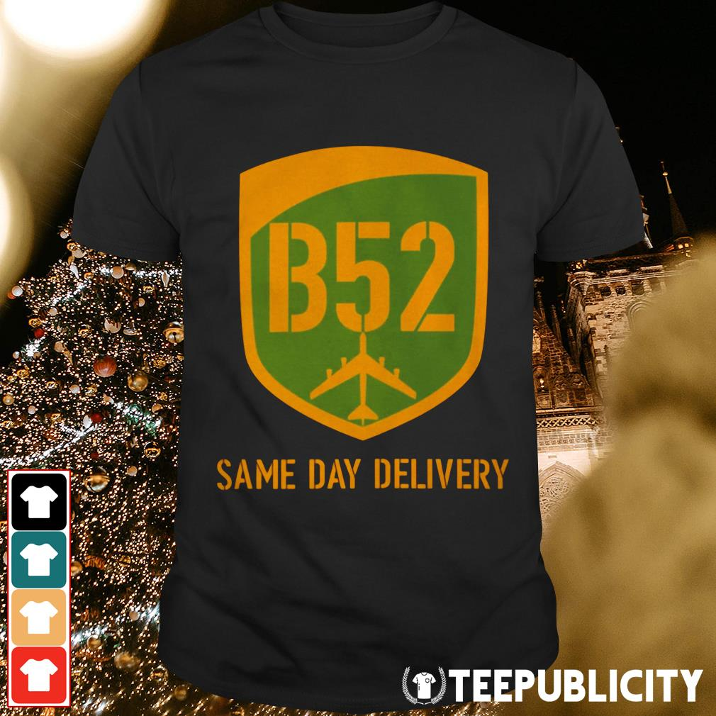 B52 same day delivery shirt