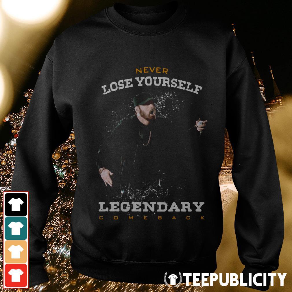 Eminem never lose yourself Legendary comeback Sweater