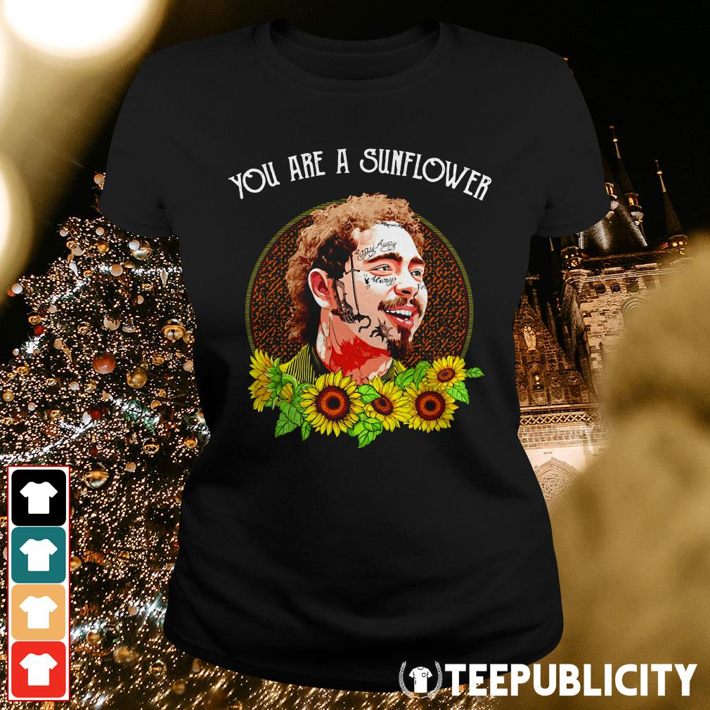 Official Post Malone you are a sunflower Ladies Tee