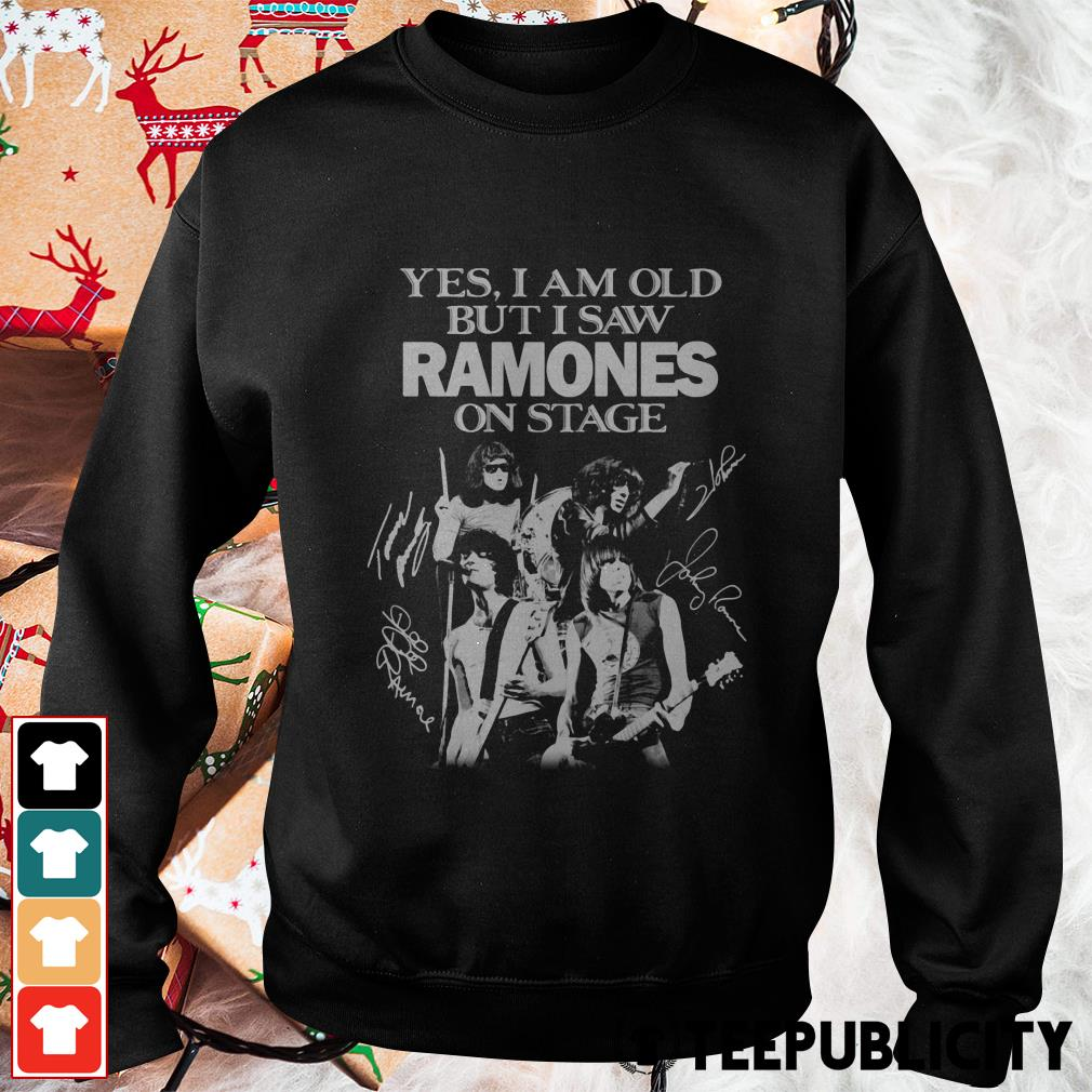Official Yes I am old but I saw Ramones on stage signatures Sweater