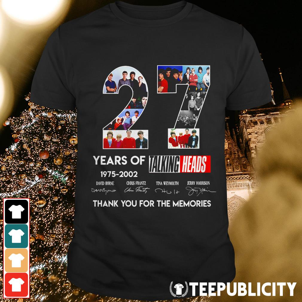 27 years of Talking Heads 1975-2020 thank you for the memories shirt