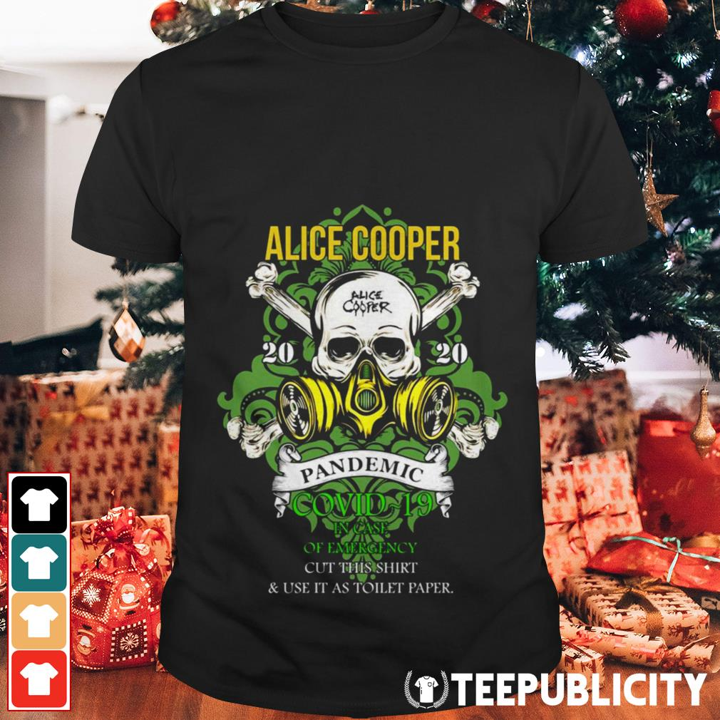 Alice Cooper 2020 pandemic in case of emergency shirt