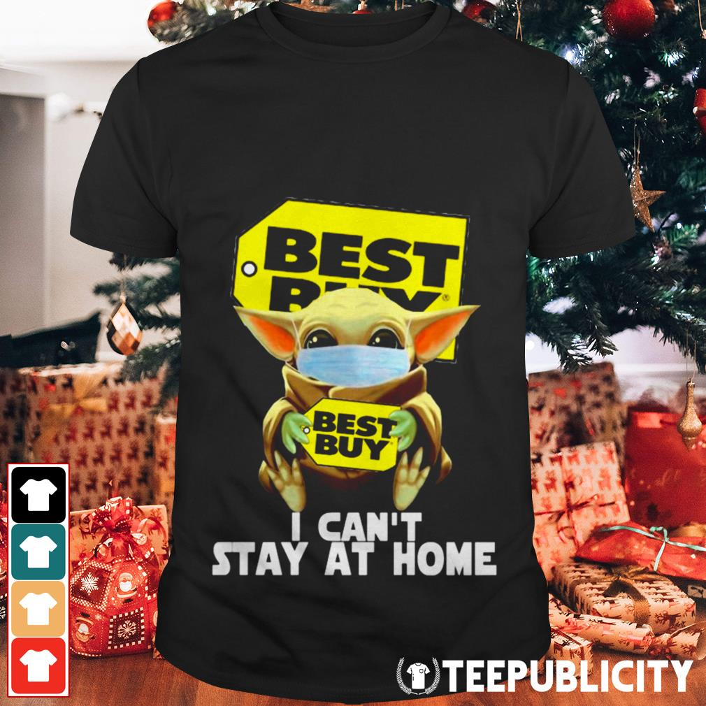 Baby Yoda hug best buy I can't stay at home shirt