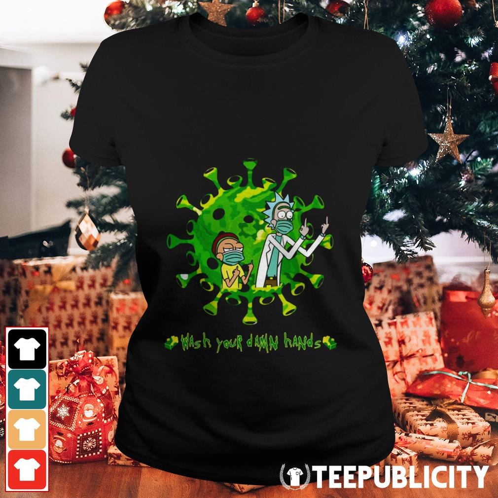 Rick and Morty wash your damn hands Ladies Tee