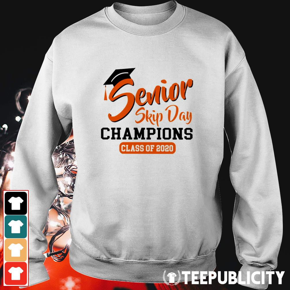 Senior skip day champions class of 2020 Sweater