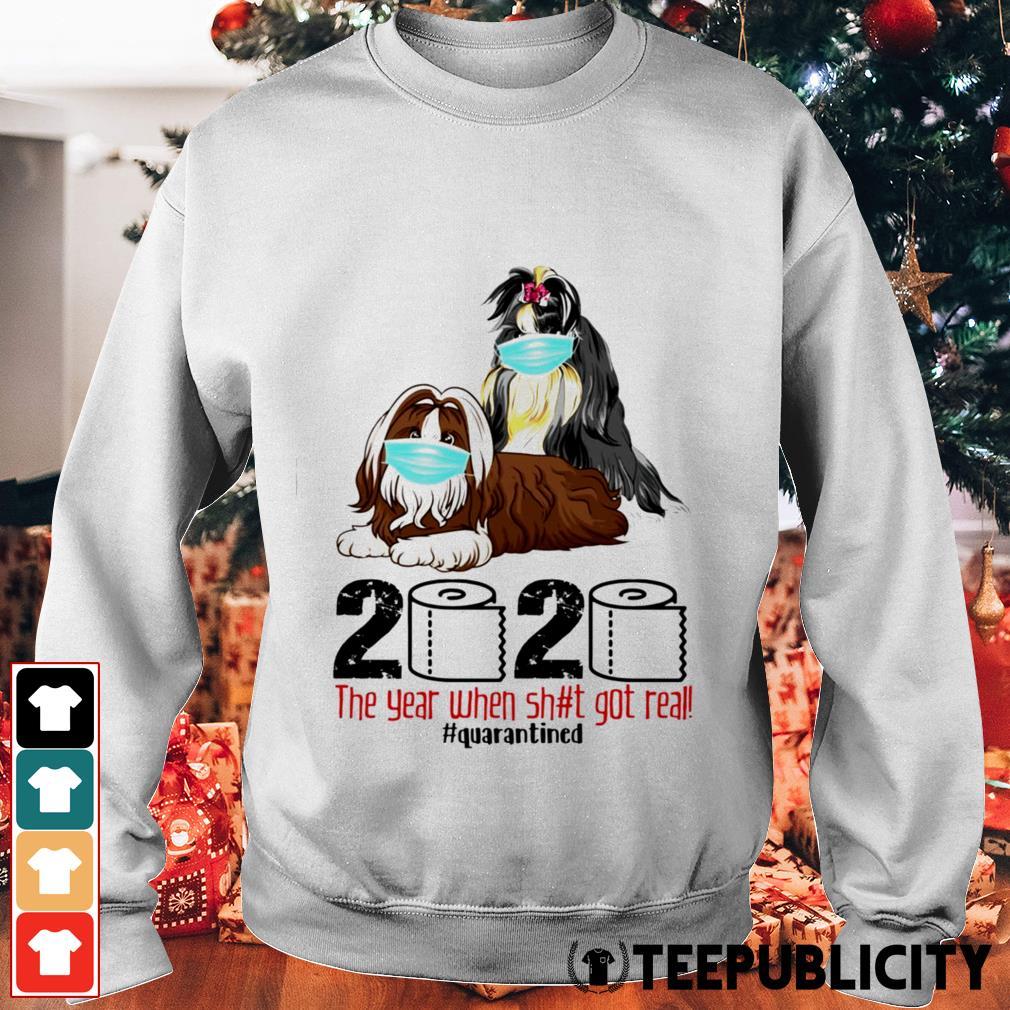 Shih Tzu the year when shit got real quarantined Sweater