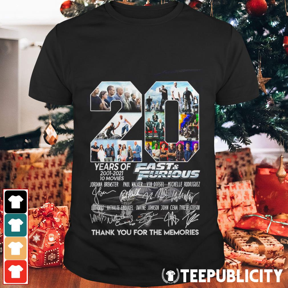 20 years of Fast and Furious 2001-2021 10 movies thank you for the memories shirt